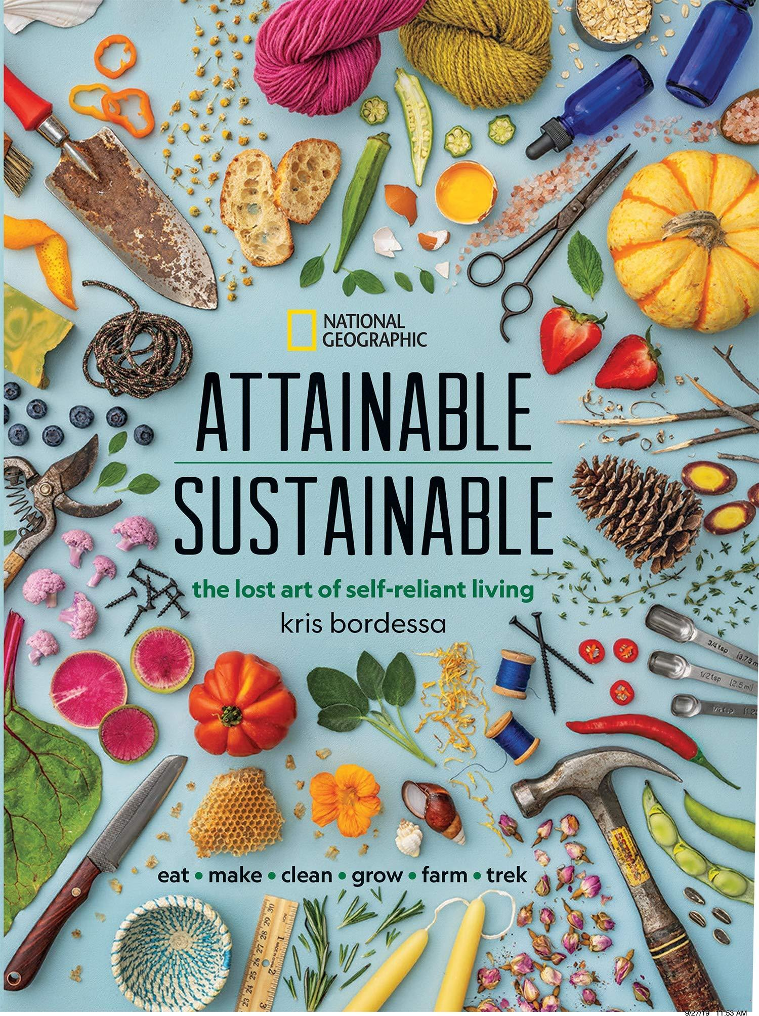 Attainable Sustainable | The Lost Art of Self Reliant Living