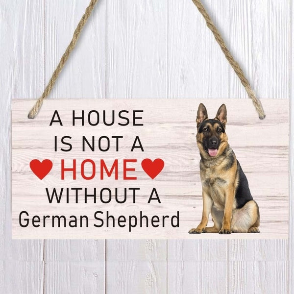 A House is not a Home Without A German Shepherd Dog Sign  For dog Lovers Home Accessory Decoration