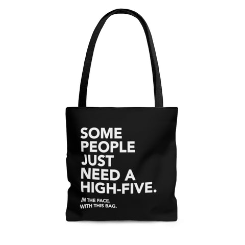 Some People Just Need A High Five Tote Bag