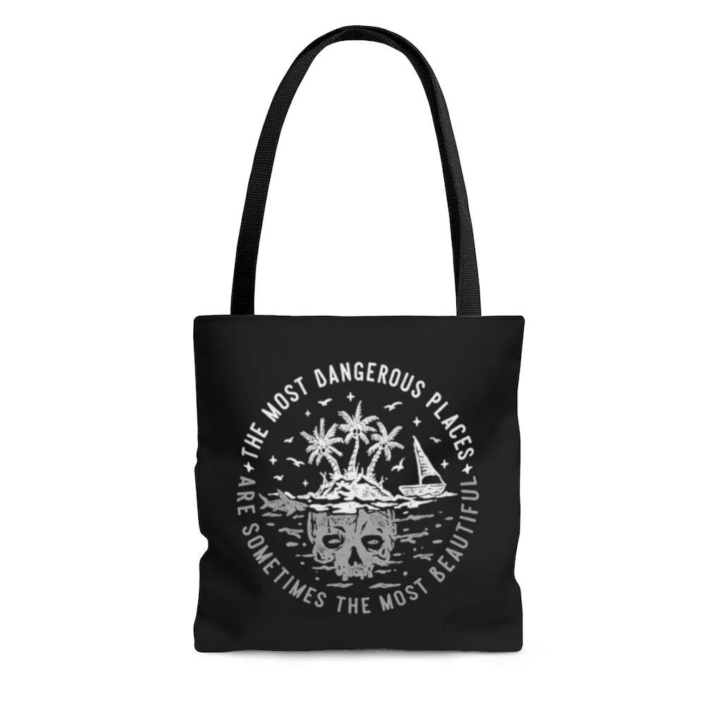 The Most Dangerous Places Are Sometimes The Most Beautiful Tote Bag