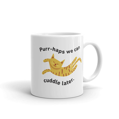 Purr-haps We Can Cuddle Later Mug