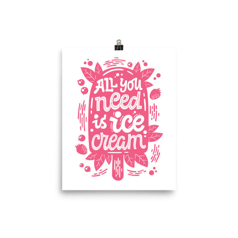 All You Need Is Ice Cream Poster