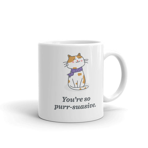 You're So Purr-suasive Mug