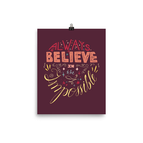 Always Believe In The Impossible Poster