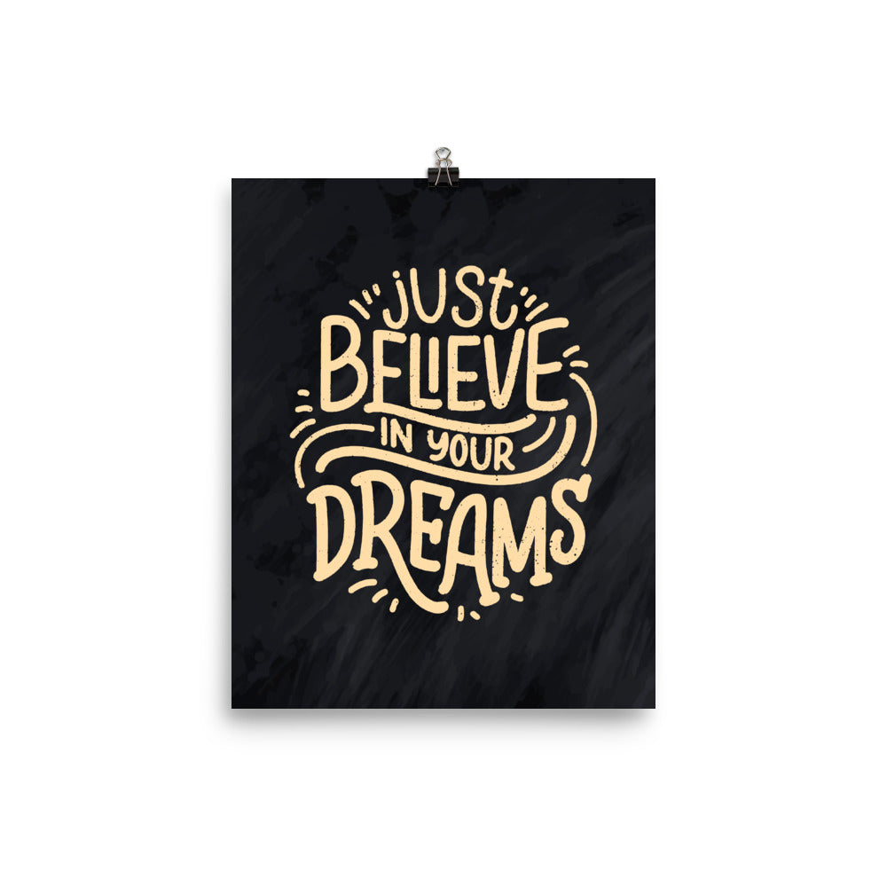 Just Believe In Your Dreams Poster