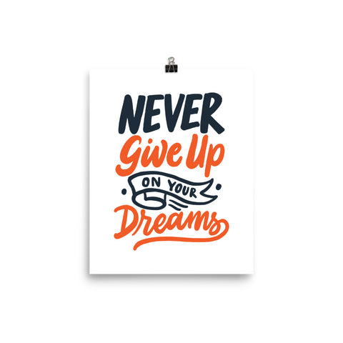 Never Give Up On Your Dreams Poster