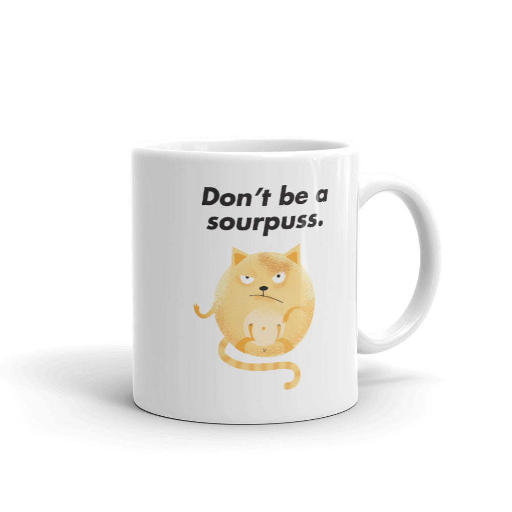 Don't Be A Sourpuss Mug