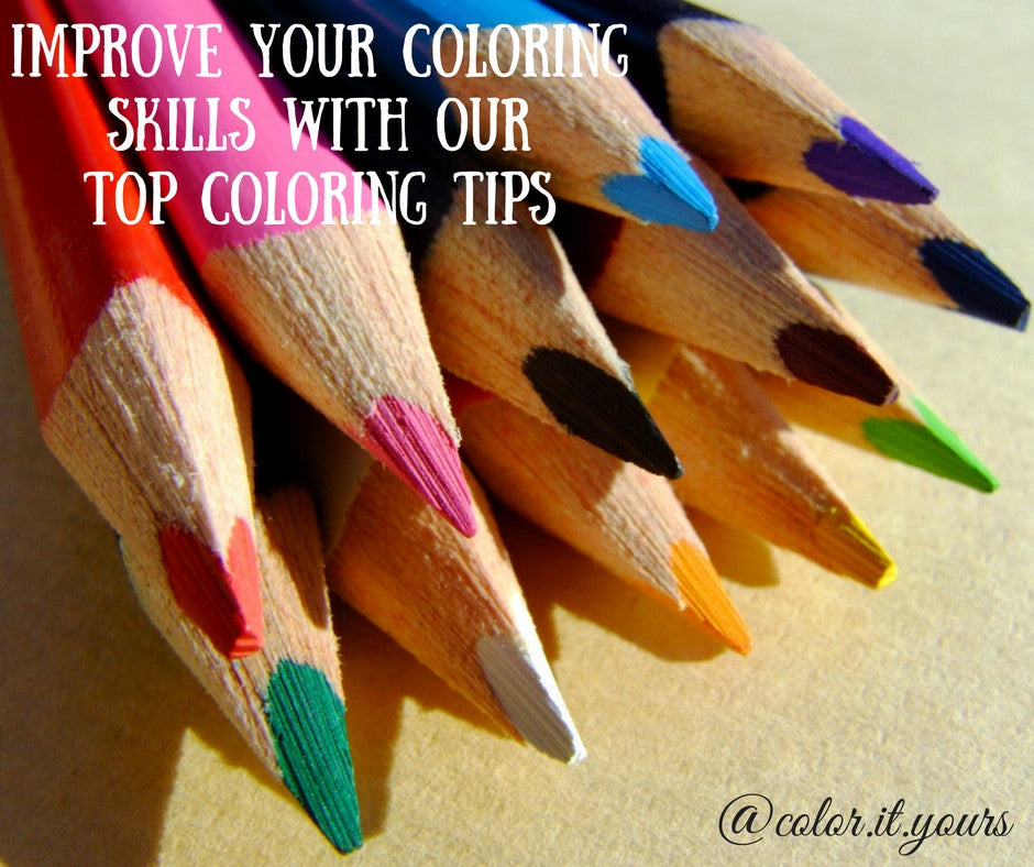 Improve Your Coloring Skills Now with Our Top Coloring Tips
