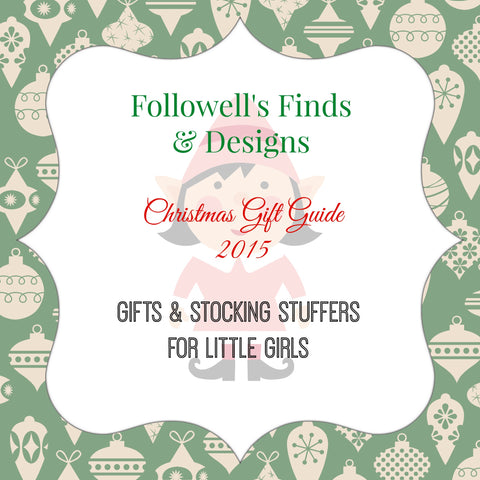 Christmas Gift Guide 2015: Gifts & Stocking Stuffers for Little Girls