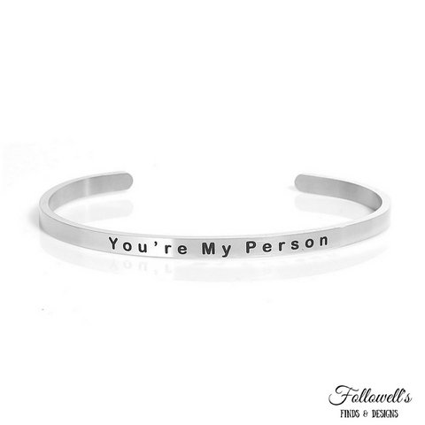 "Stainless Steel ""You're My Person"" Open Cuff Bangle Bracelet"