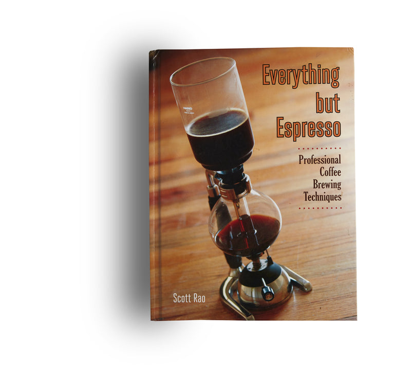 Everything But Espresso by Scott Rao