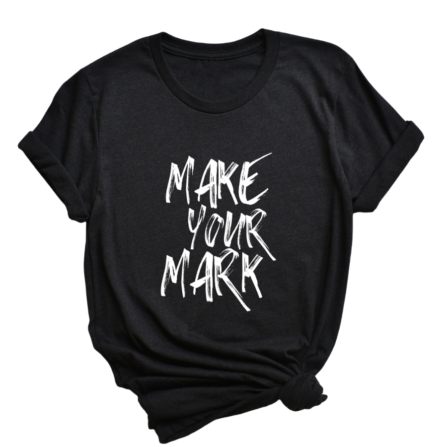 Make Your Mark Tee - My Eclectic Gem