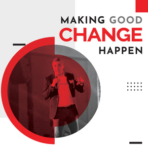 Making Good Change Happen