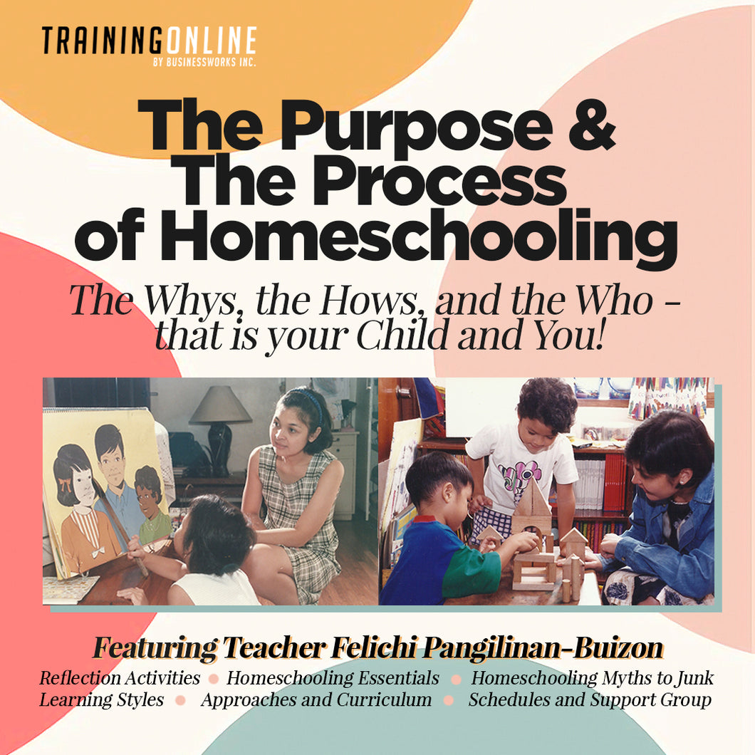 The Purpose and The Process of Homeschooling by Teacher Felichi P. Buizon