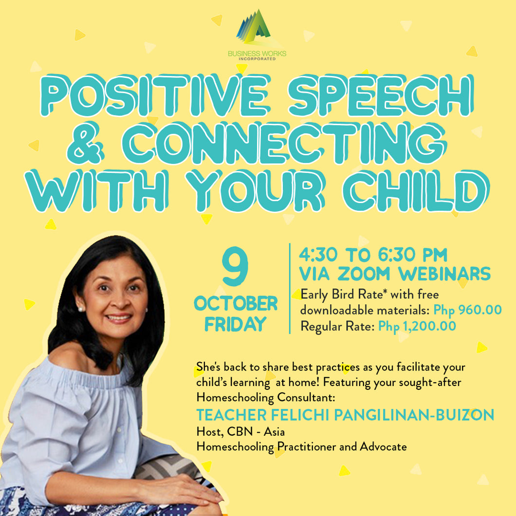 Positive Speech and Connecting with your Child on October 9 with Teacher Felichi Buizon