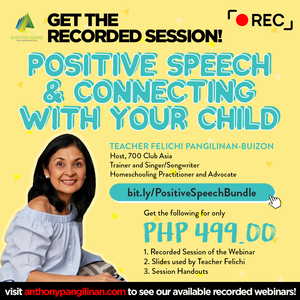 Positive Speech and Connecting with your Child with Teacher Felichi P. Buizon: The Recorded Session