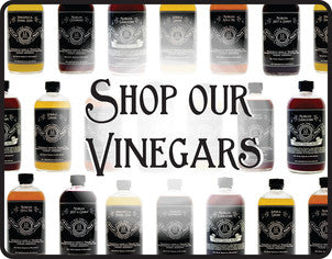 Shop our Vinegars & Gifts