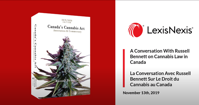 LexisNexis Webinar: Cannabis Law in Canada with Russell Bennett