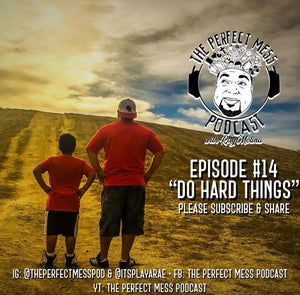 Ep. 14 - Do Hard Things