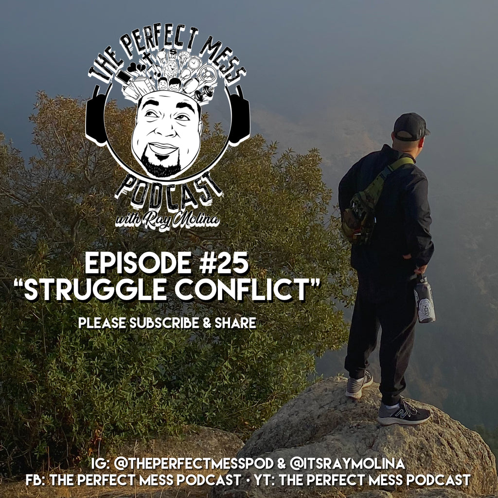 Ep. #25 - Struggle Conflict