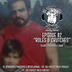 Ep. 2 - Roles & Crutches
