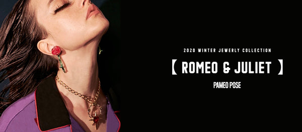 2020 WINTER JEWERLY COLLECTION 【Romeo & Juliet】