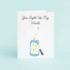 You light up my world