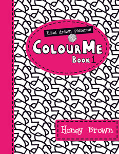 Hand Drawn Patterns: Colour Me Book 1