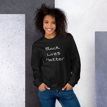 Load image into Gallery viewer, Black Lives Matter Womens Sweatshirt