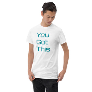 You Got This Mens T-Shirt