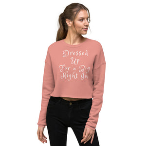 Dressed Up for a Big Night In Womens Crop Top Sweatshirt