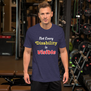 Not Every Disability is Visible Mens T-Shirt