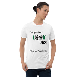 You Don't Look Sick Mens T-Shirt