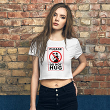 Load image into Gallery viewer, Do Not Hug Womens Crop Top