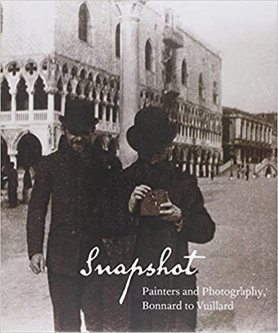 Snapshot: Painter/Photographers from Bonnard to Vuillard