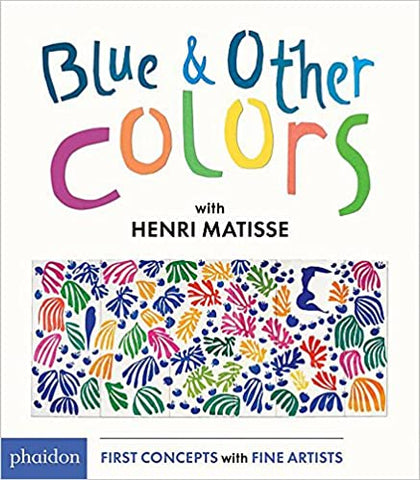 Blue & Other Colors: With Henri Matisse