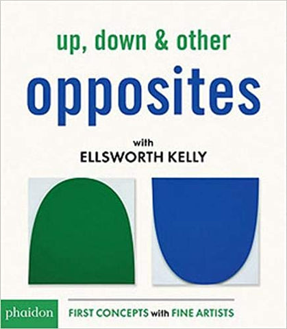 Up, Down, & Other Opposites with Ellsworth Kelly