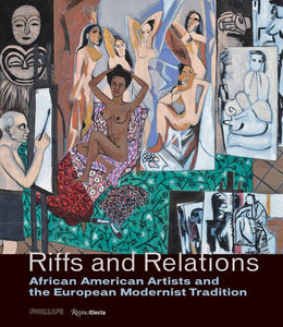 Riffs and Relations: African American Artists and the European Modernist Tradition