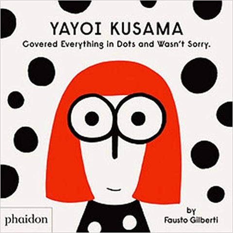 Yayoi Kusama: Covered Everything in Dots and Wasn't Sorry.