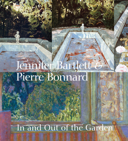 Jennifer Bartlett & Pierre Bonnard: In and Out of the Garden