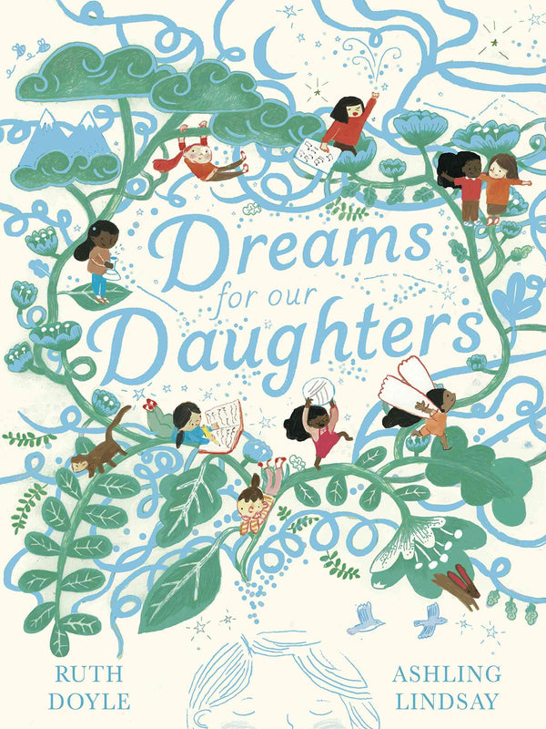 Dreams Of Our Daughters By Ruth Doyle & Ashling Lindsay