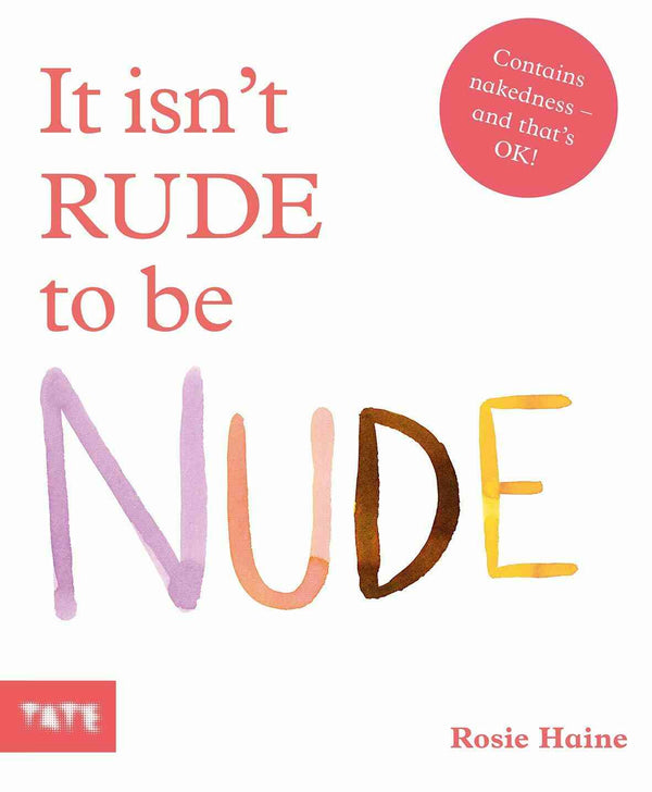 It Isn't Rude To Be Nude By Rosie Haine