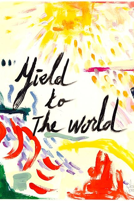 Yield the world
