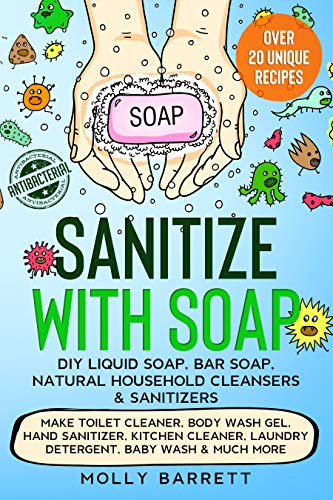 Sanitize with Soap  Natural Household Cleansers