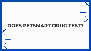 Does Petsmart Drug Test?
