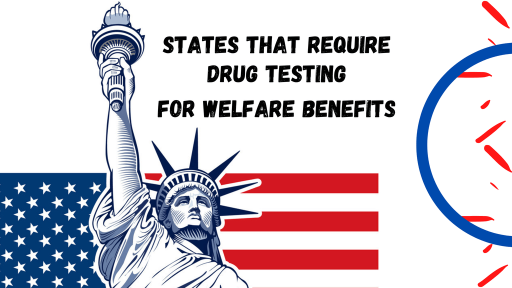 States that Require Drug Testing for Welfare Benefits