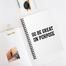 "Load image into Gallery viewer, ""Go Be Great On Purpose"" Spiral Notebook - Ruled Line"
