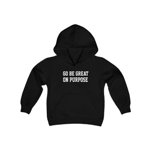 """Go Be Great On Purpose"" Youth Heavy Blend Hooded Sweatshirt"