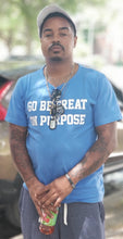 "Load image into Gallery viewer, ""Go Be Great On Purpose"" Classic T-Shirt Blue"