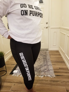 """Go Be Great On Purpose"" Leggings"